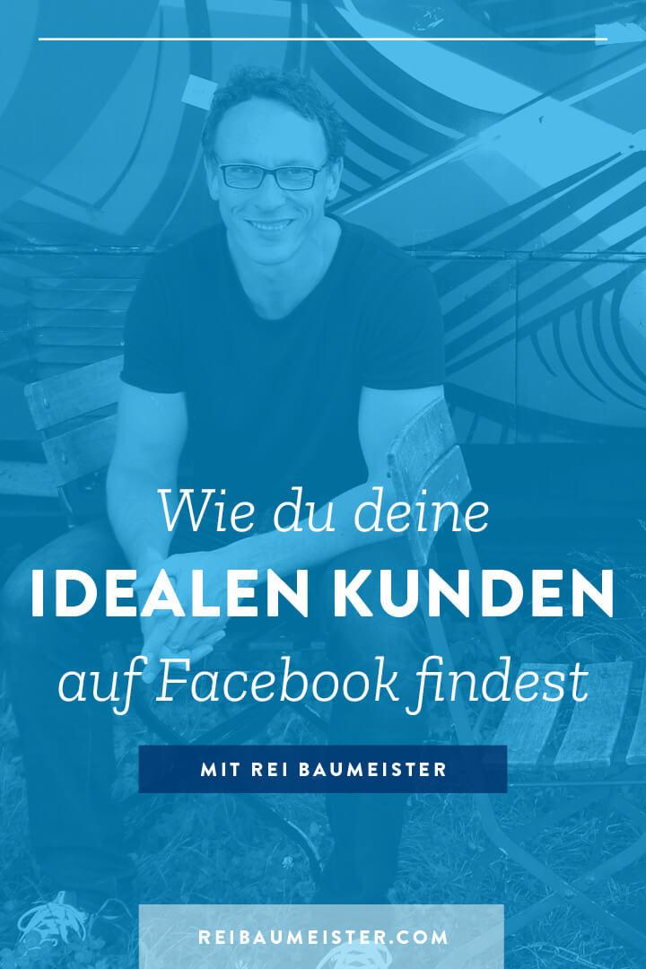 Wie du deine idealen Kunden auf Facebook findest