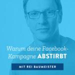 Warum deine Facebook-Kampagne abstirbt