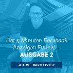Der 5 Minuten Facebook Anzeigen Funnel - Ausgabe 2