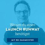 Warum du einen Launch Runway benötigst