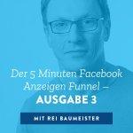 Der 5 Minuten Facebook Anzeigen Funnel - Ausgabe 3