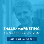 E-Mail-Marketing: So funktioniert es heute