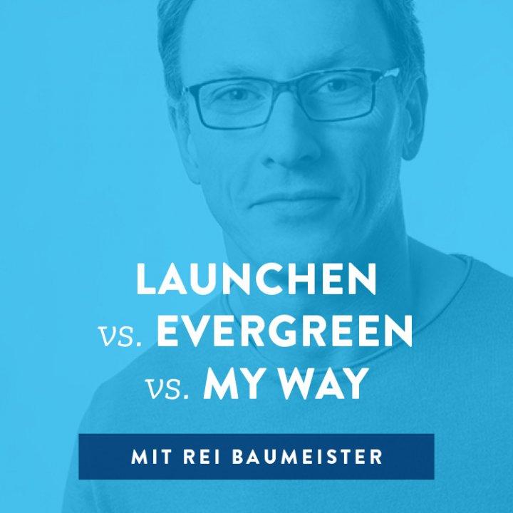 Launchen vs. Evergreen vs. My Way