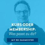 Kurs oder Membership: Was passt zu dir?