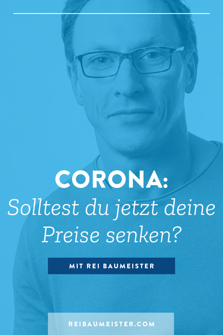 Corona: Solltest du jetzt deine Preise senken?