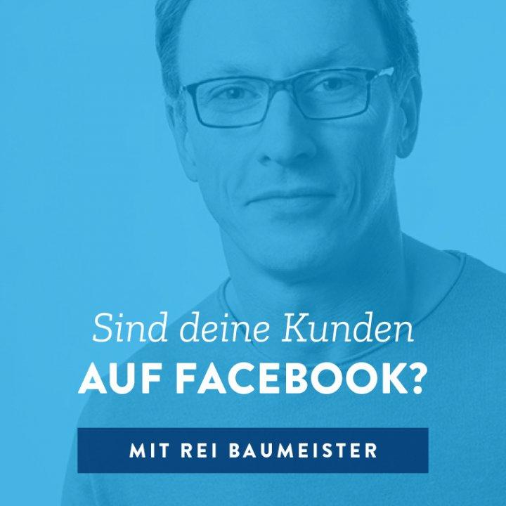 Sind deine Kunden auf Facebook