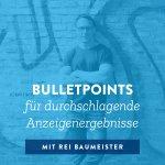 Bulletpoints für durchschlagende Anzeigenergebnisse