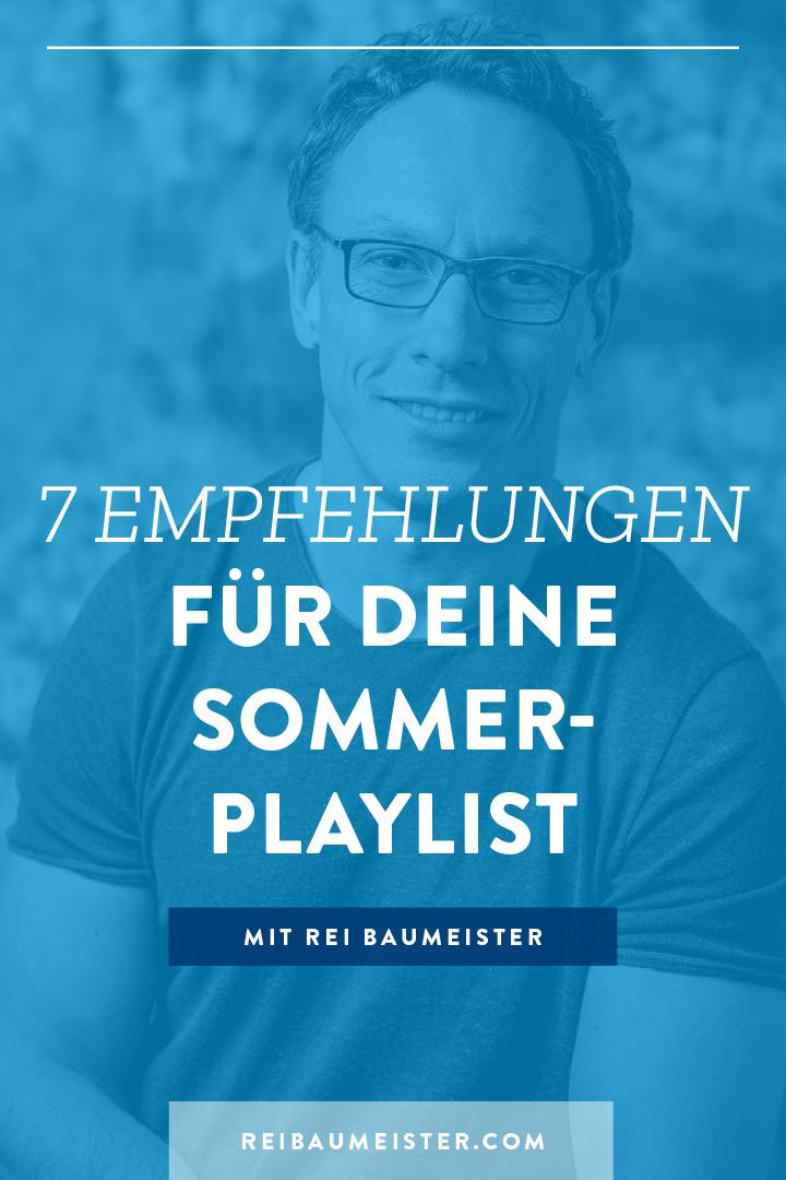 7 Empfehlungen für deine Sommer-Playlist