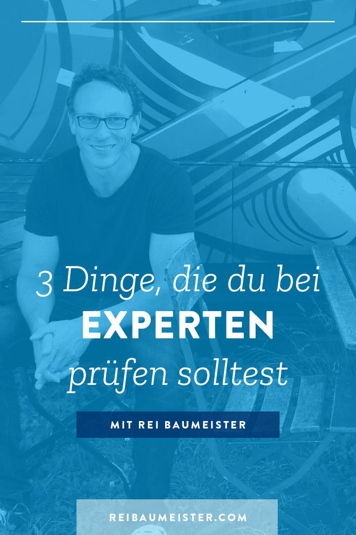 3 Dinge die du bei Experten prüfen solltest