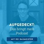 Aufgedeckt: Das bringt mein Podcast