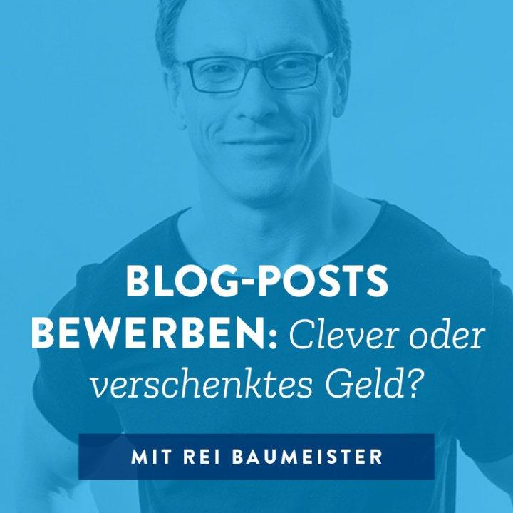 Blog-Posts bewerben: Clever oder verschenktes Geld?