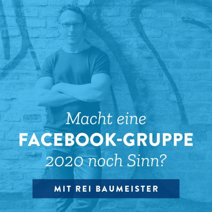 Macht eine Facebook-Gruppe 2020 noch Sinn