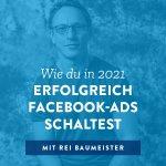 Wie du in 2021 erfolgreich Facebook-Ads schaltest