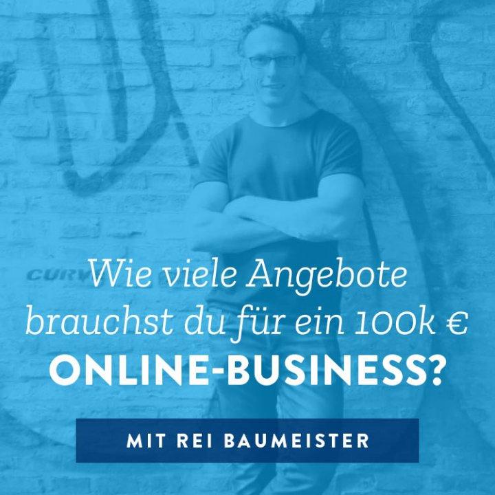 Wie viele Angebote brauchst du für ein 100k € Online-Business?