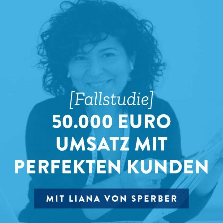 [Fallstudie] 50.000 € mit perfekten Kunden