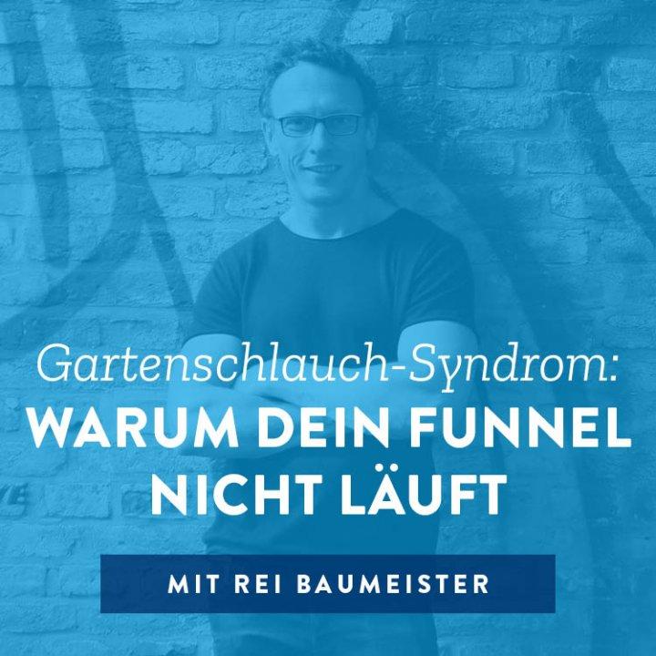Gartenschlauch-Syndrom: Warum dein Funnel nicht läuft